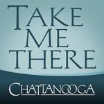 Take_me_there_chattanooga