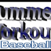4th Annual Summer Workouts for Baseball Registration Now Open