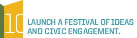 Launch a Festival of Ideas and Civic Engagement