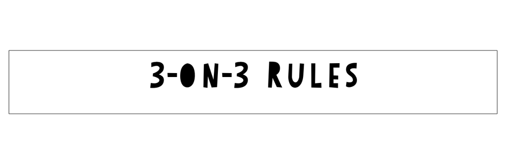 3 on 3 Rules