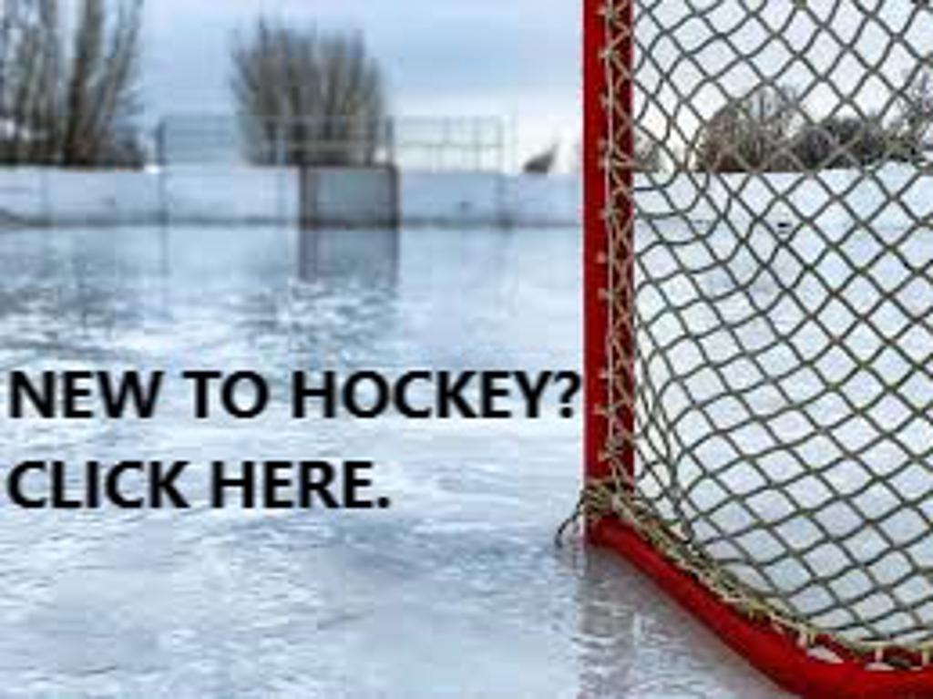 NEW TO HOCKEY?  CLICK HERE.
