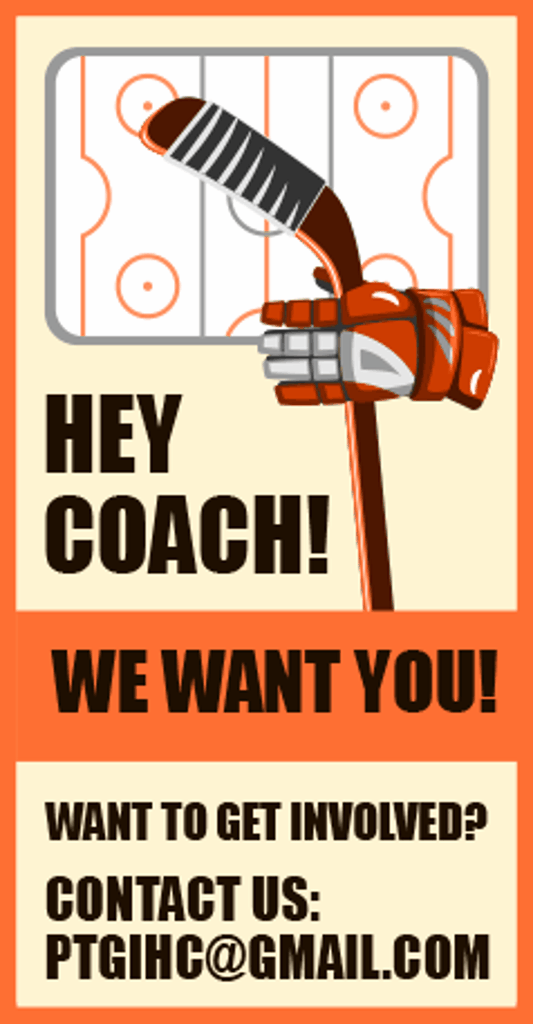 Hey Coach! We want you! Want to get involved? Contact us: PTGIHC@gmail.com