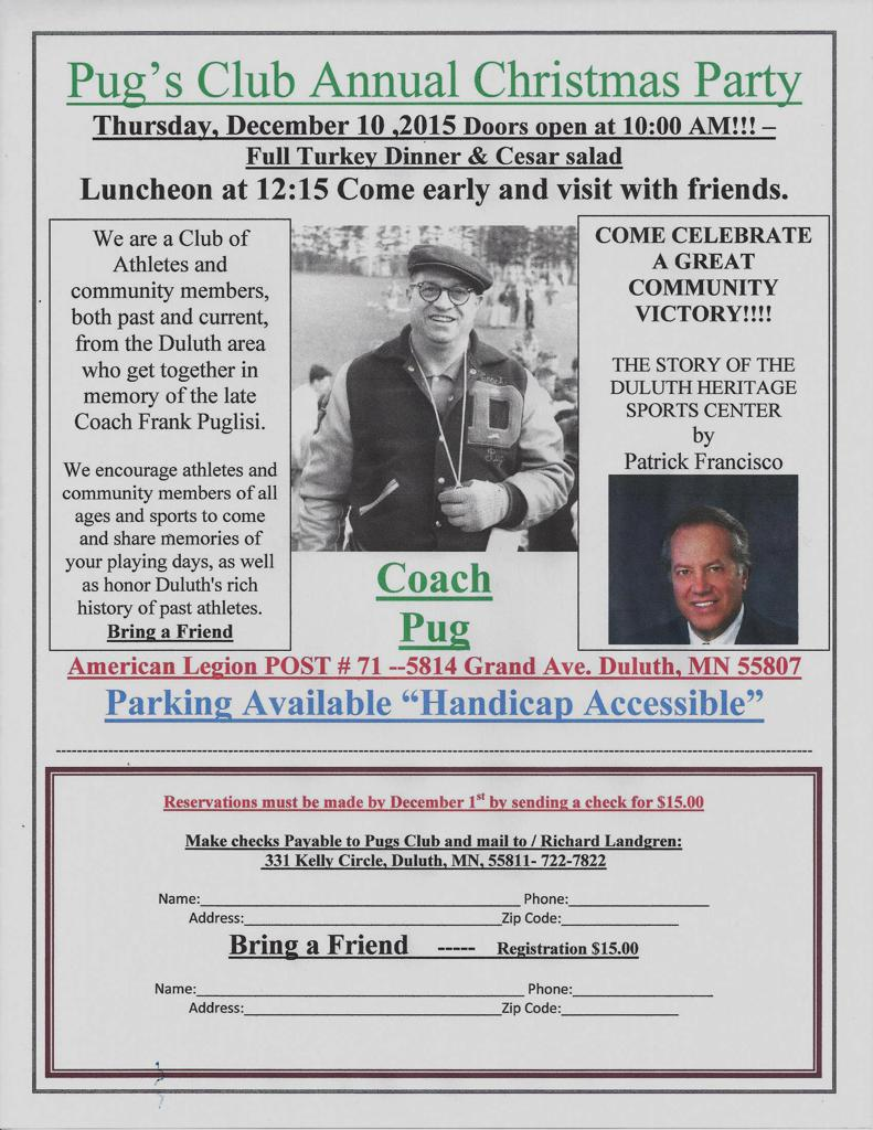"It's that time of the year...time when both past & present athletes get together to share memories of the late coach of the Duluth Denfeld Hunters, Frank Puglisi.      The members of ""Pug's Club"" and their guests will gather on Thursday, December 10th at"