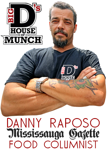 Big D's House of Munch - Big D Danny Raposo of the Mississauga Gazette and Mississauga News. Brampton Restaurants and Brampton Food Trucks and Master Chef Canada with Big D