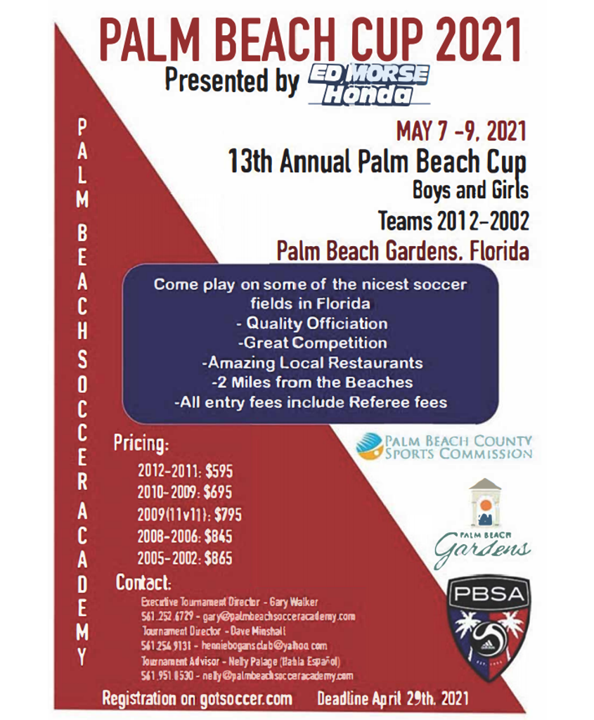 Welcome to the 13th Annual Palm Beach Cup hosted by Palm Beach Soccer Academy. It will be held on May 7th - May 9th, 2021 in Palm Beach Gardens, FL. Teams throughout Florida and International teams are expected to attend this fantastic event. The Palm Bea