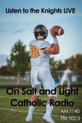 Listen to the Knights Live on Salt and Light Catholic Radio