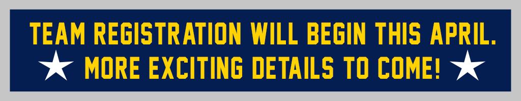 Team Registration will begin in April.